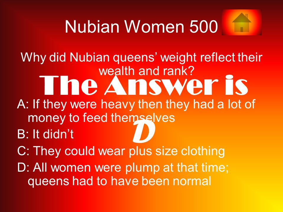 Nubian Women 500 Why did Nubian queens weight reflect their wealth and rank.