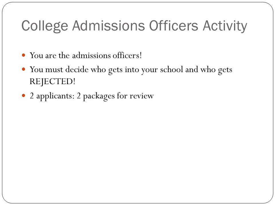 College Admissions Officers Activity You are the admissions officers.