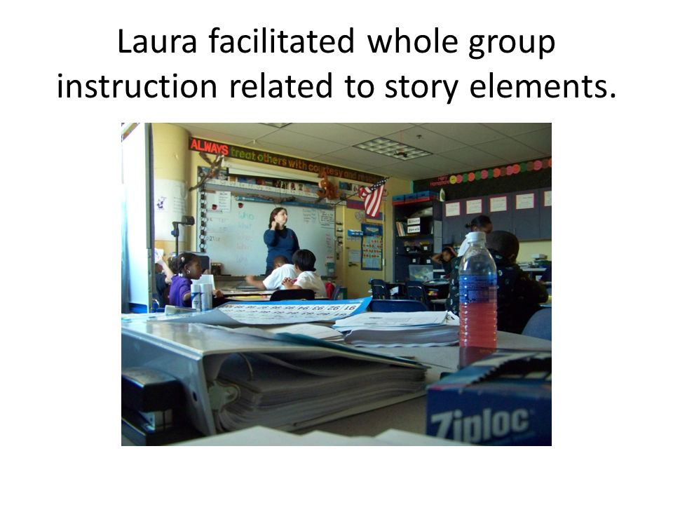 Laura facilitated whole group instruction related to story elements.
