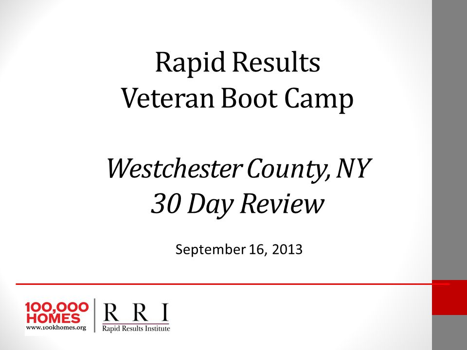 Rapid Results Veteran Boot Camp Westchester County, NY 30 Day Review September 16, 2013