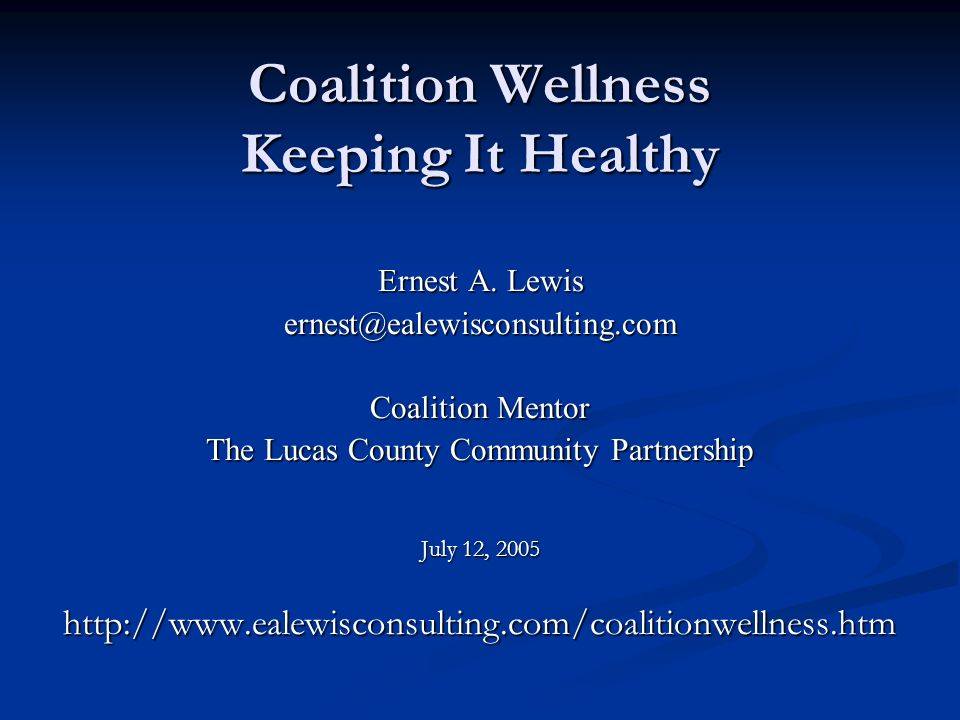 Coalition Wellness Keeping It Healthy Ernest A.