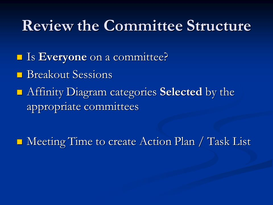 Review the Committee Structure Is Everyone on a committee.