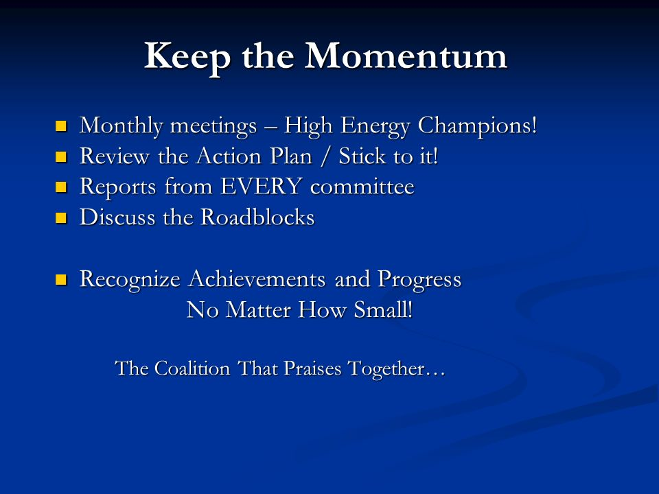Keep the Momentum Monthly meetings – High Energy Champions.