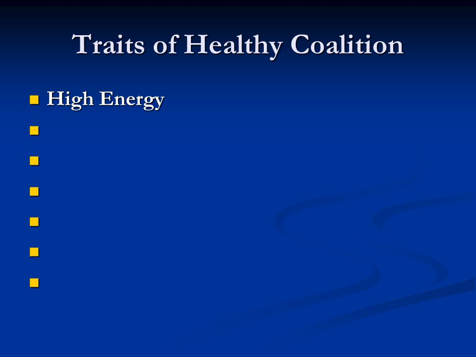 Traits of Healthy Coalition High Energy High Energy