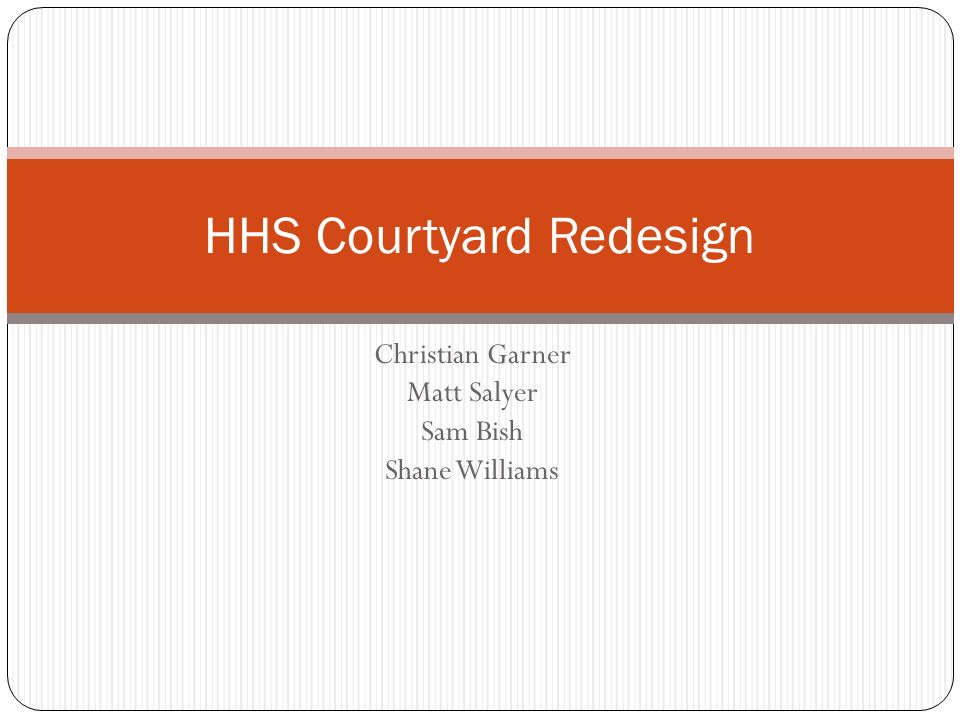 Christian Garner Matt Salyer Sam Bish Shane Williams HHS Courtyard Redesign