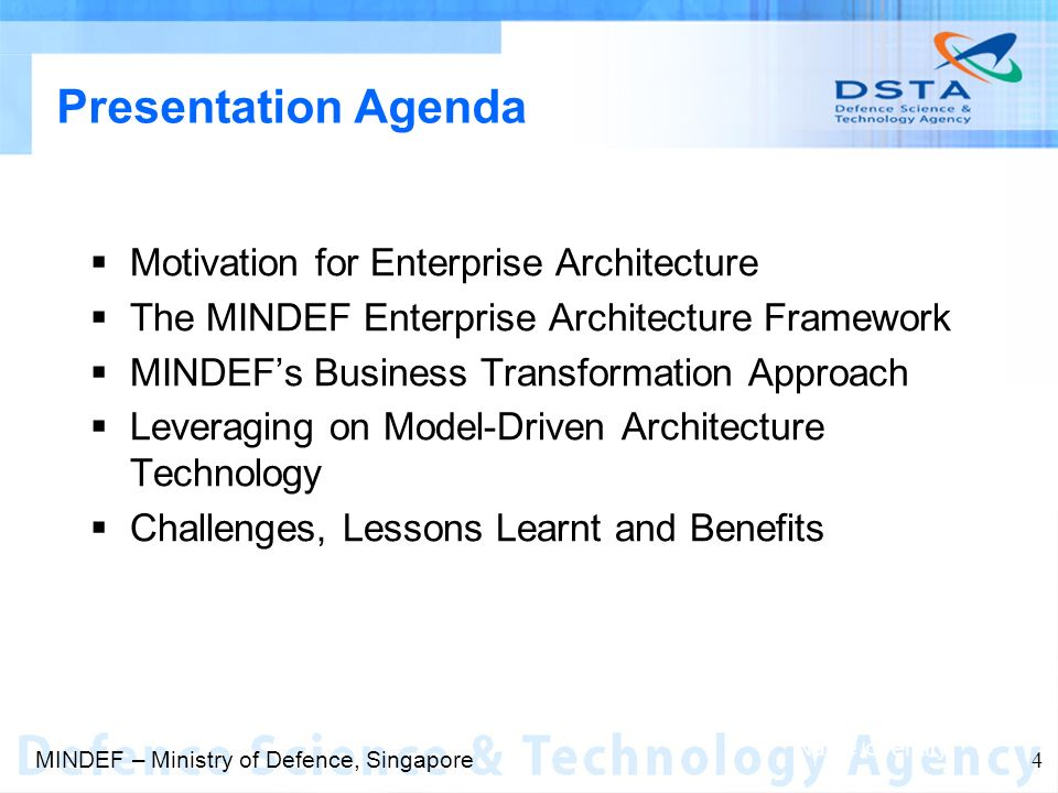 Name of entity 4 Presentation Agenda Motivation for Enterprise Architecture The MINDEF Enterprise Architecture Framework MINDEFs Business Transformation Approach Leveraging on Model-Driven Architecture Technology Challenges, Lessons Learnt and Benefits MINDEF – Ministry of Defence, Singapore