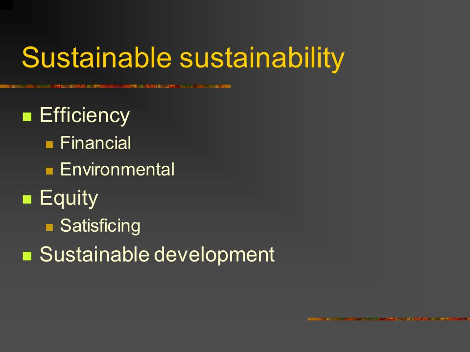 Sustainable sustainability Efficiency Financial Environmental Equity Satisficing Sustainable development