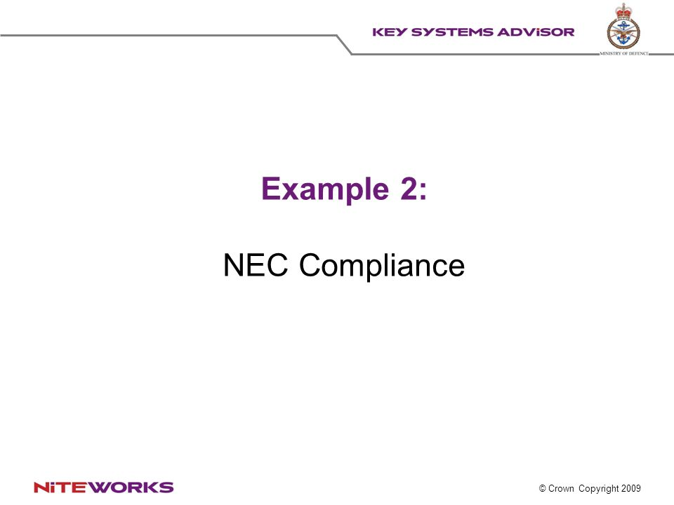 © Crown Copyright 2009 Example 2: NEC Compliance