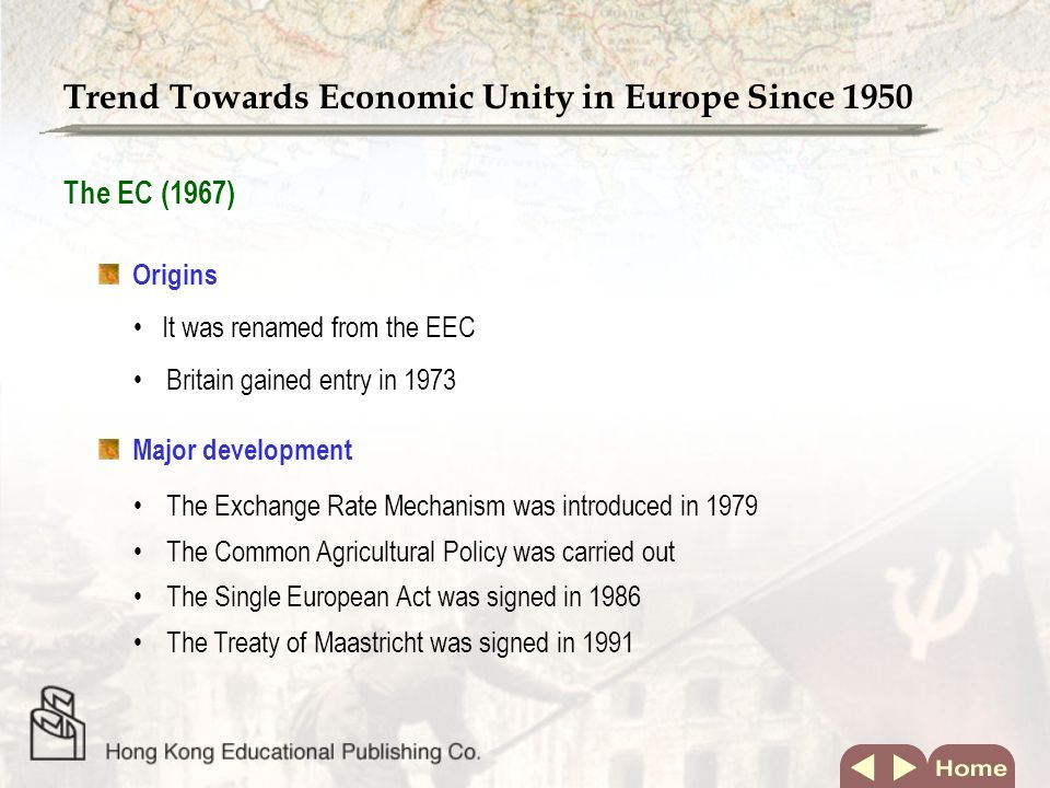 The EFTA (1960) Aims It was formed by Britain with other non-EEC countries Tariffs were abolished and free trade was established between member states Significance It was less successful than the EEC So, Britain wanted to join the EEC but was rejected Trend Towards Economic Unity in Europe Since 1950
