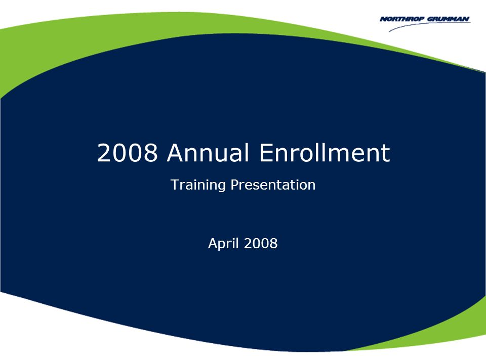 2008 Annual Enrollment Training Presentation April 2008