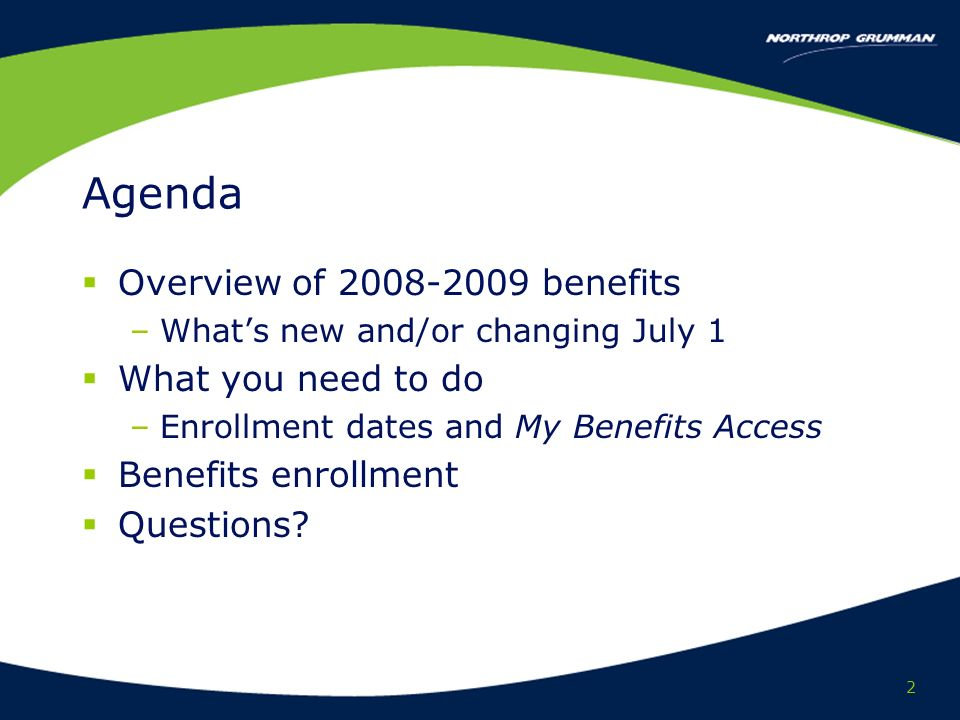 2 Agenda Overview of benefits –Whats new and/or changing July 1 What you need to do –Enrollment dates and My Benefits Access Benefits enrollment Questions