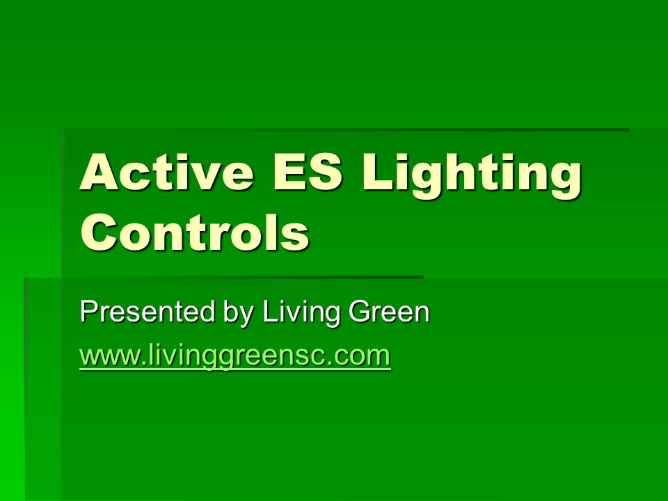 Active ES Lighting Controls Presented by Living Green