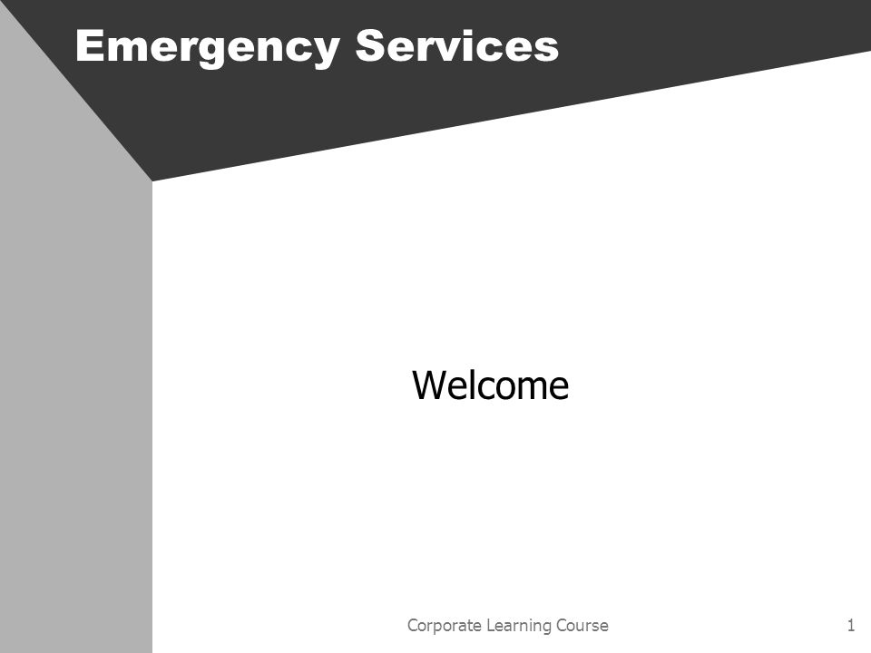 Corporate Learning Course1 Emergency Services Welcome