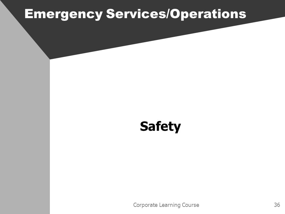 Corporate Learning Course36 Emergency Services/Operations Safety