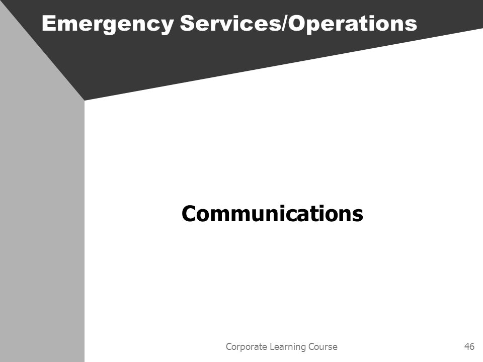 Corporate Learning Course46 Emergency Services/Operations Communications