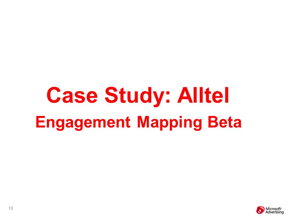 18 Case Study: Alltel Engagement Mapping Beta