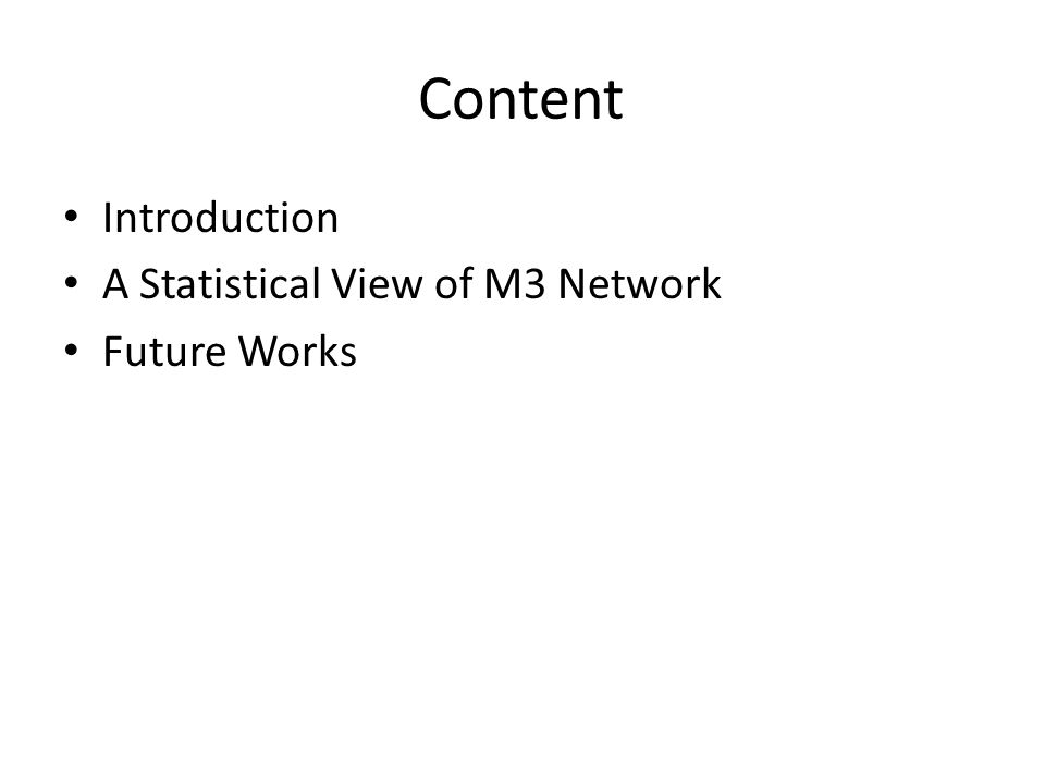Content Introduction A Statistical View of M3 Network Future Works