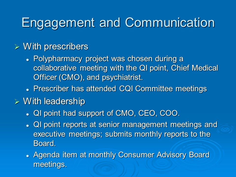 Engagement and Communication With prescribers With prescribers Polypharmacy project was chosen during a collaborative meeting with the QI point, Chief Medical Officer (CMO), and psychiatrist.