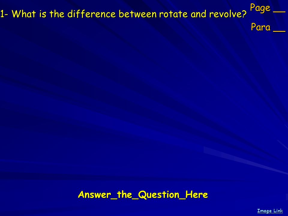 1- What is the difference between rotate and revolve.