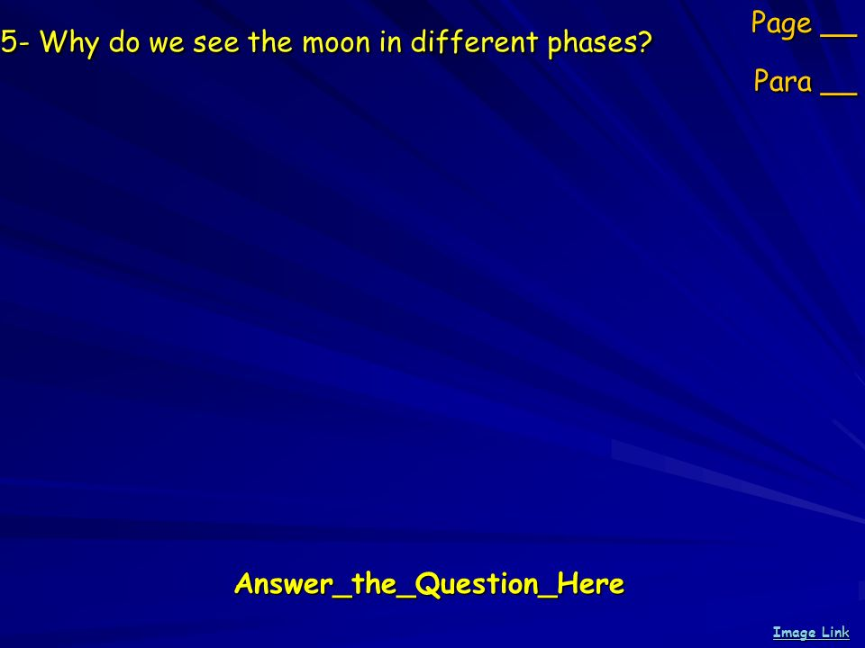 5- Why do we see the moon in different phases.