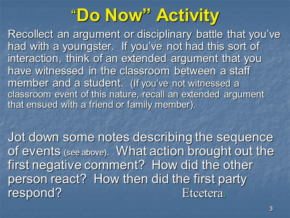 3 Do Now Activity Recollect an argument or disciplinary battle that youve had with a youngster.