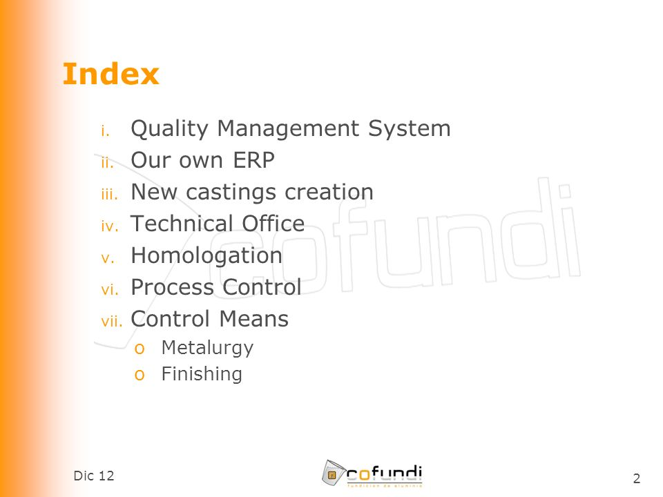 Dic 12 2 Index i. Quality Management System ii. Our own ERP iii.
