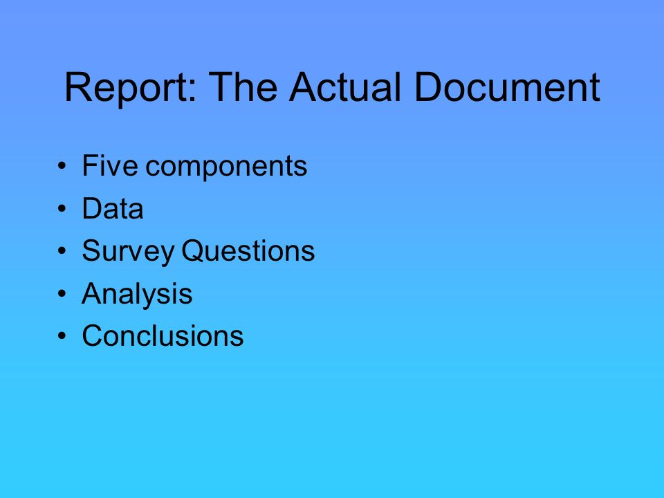 Report: The Actual Document Five components Data Survey Questions Analysis Conclusions