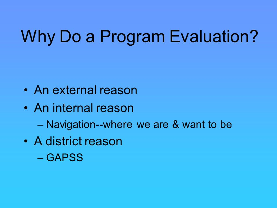 Why Do a Program Evaluation.