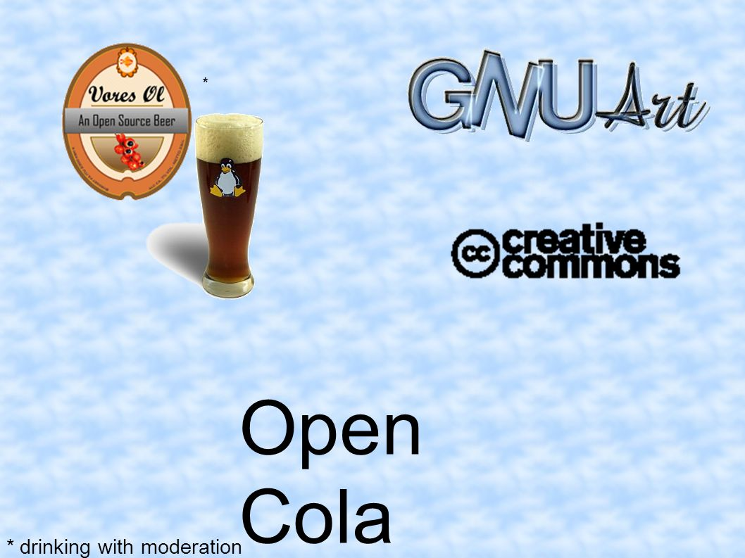 Open Cola * * drinking with moderation
