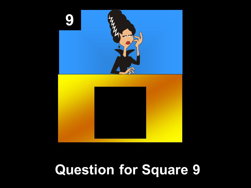 9 Question for Square 9