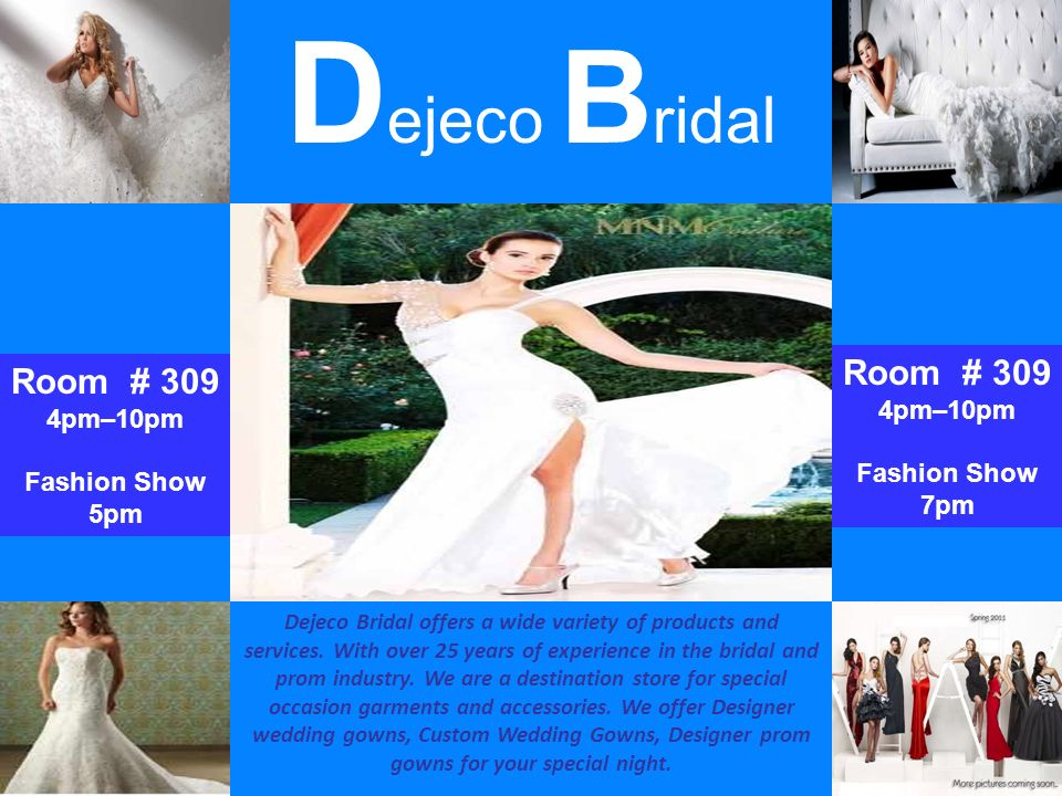 D ejeco B ridal Dejeco Bridal offers a wide variety of products and services.