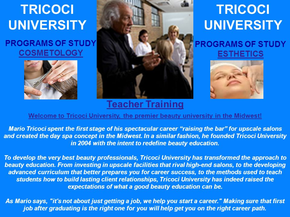 Welcome to Tricoci University, the premier beauty university in the Midwest.
