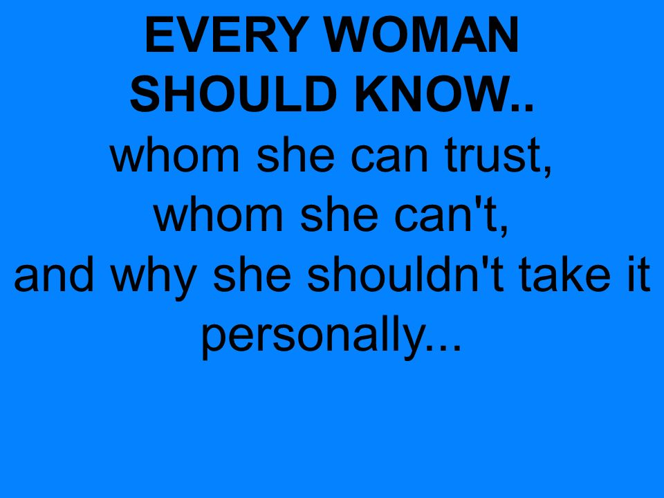 EVERY WOMAN SHOULD KNOW..