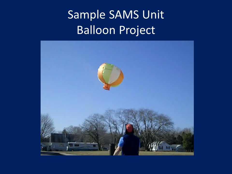 Sample SAMS Unit Balloon Project
