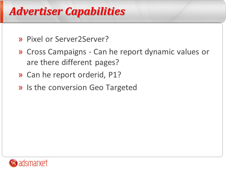 Advertiser Capabilities » Pixel or Server2Server.