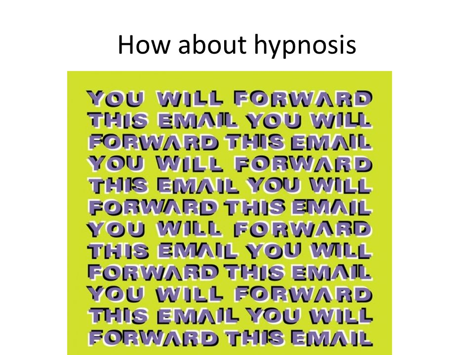 How about hypnosis