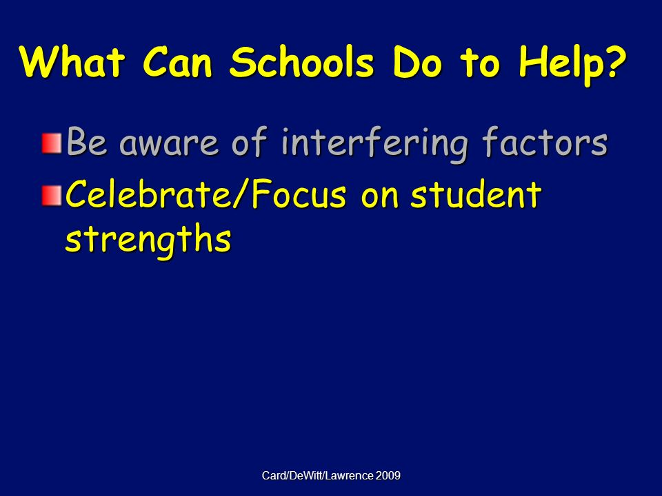 Card/DeWitt/Lawrence 2009 What Can Schools Do to Help.