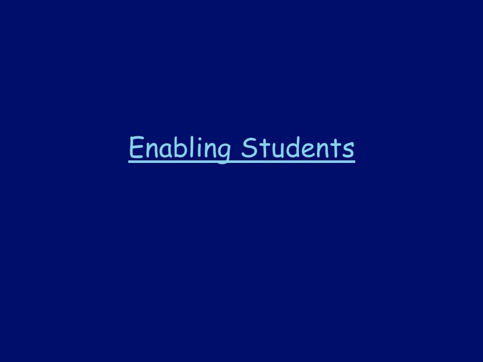 Enabling Students