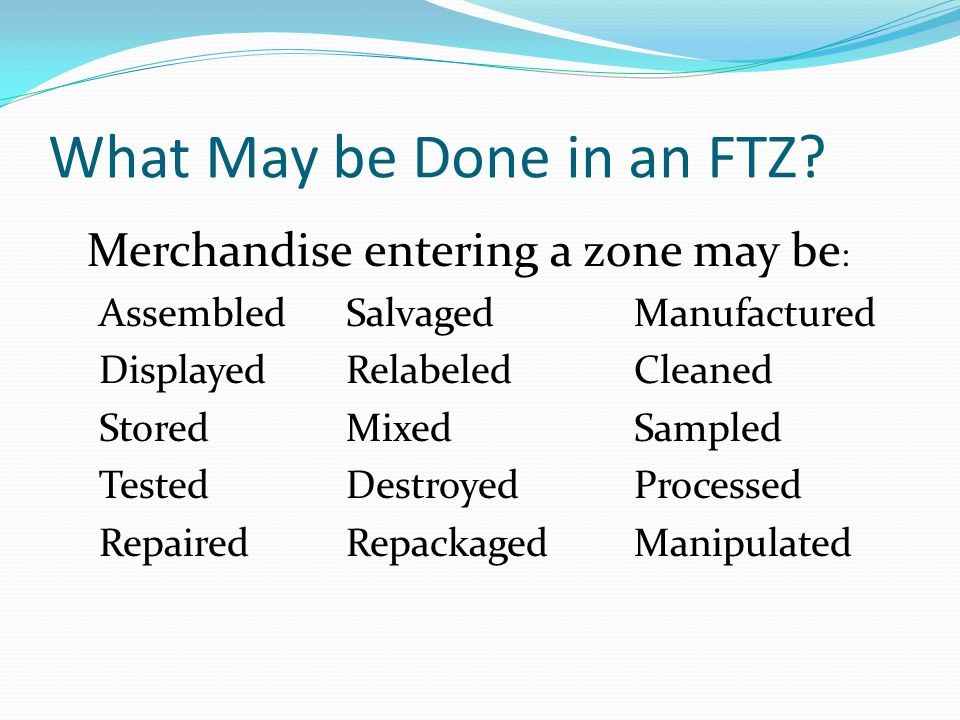 What May be Done in an FTZ.