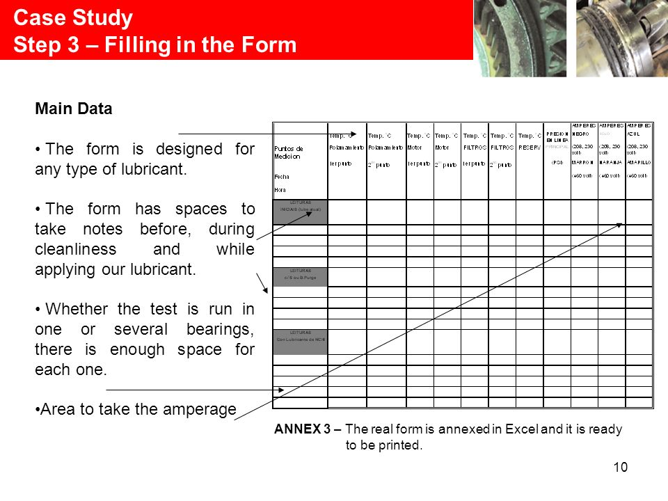 10 Case Study Step 3 – Filling in the Form Main Data The form is designed for any type of lubricant.
