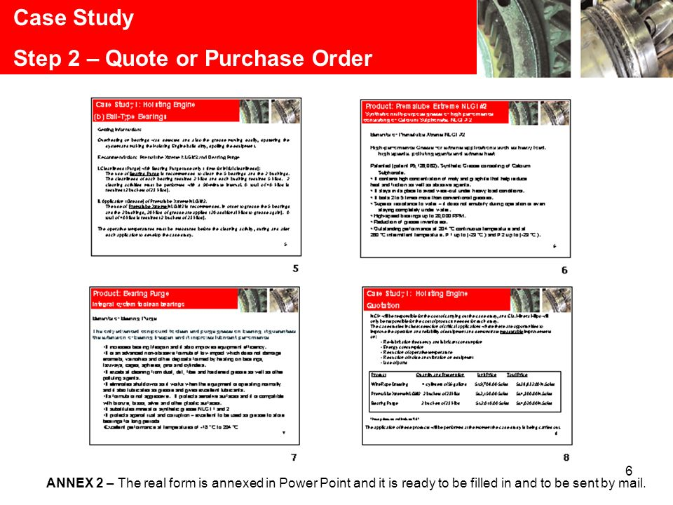 6 Case Study Step 2 – Quote or Purchase Order ANNEX 2 – The real form is annexed in Power Point and it is ready to be filled in and to be sent by mail.