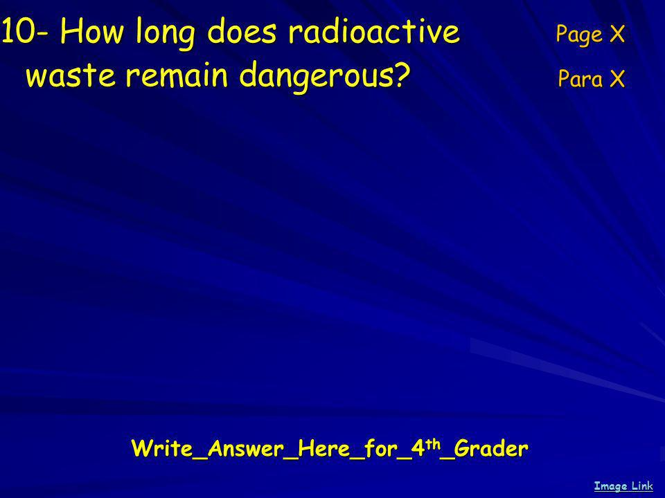 10- How long does radioactive waste remain dangerous.
