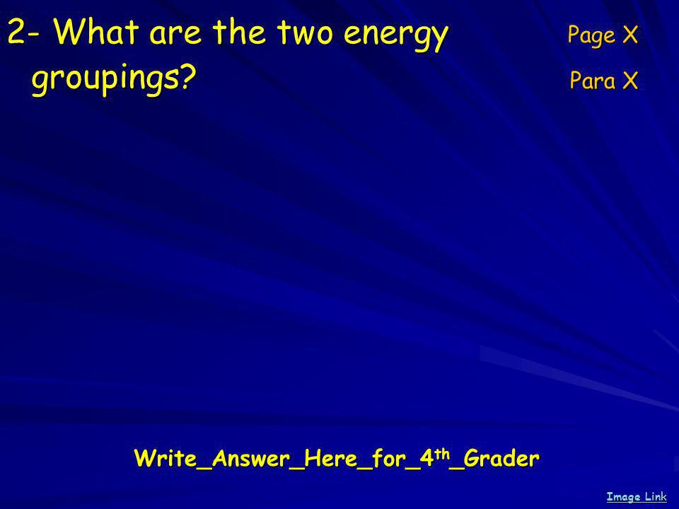 2- What are the two energy groupings.