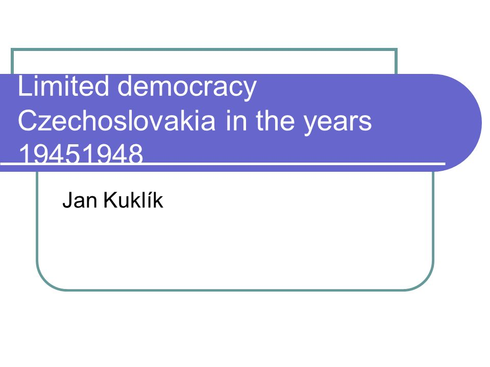 Limited democracy Czechoslovakia in the years Jan Kuklík