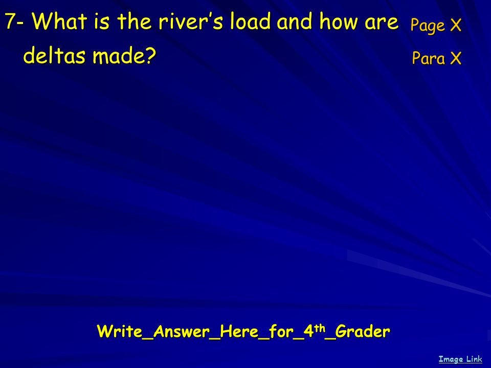 7- What is the rivers load and how are deltas made.