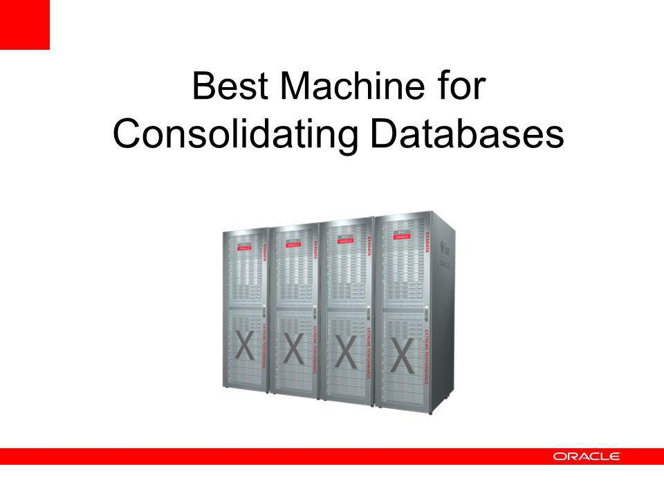 Best Machine for Consolidating Databases
