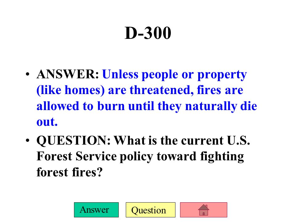 Question Answer D-200 ANSWER: The most restrictive designation for public land; no road, buildings, vehicles, or anything that takes the area away from its natural state is permitted.