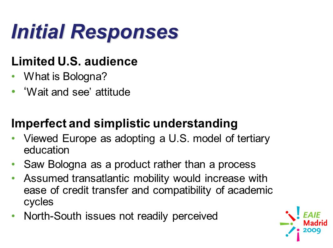 slide 11 Initial Responses Limited U.S. audience What is Bologna.