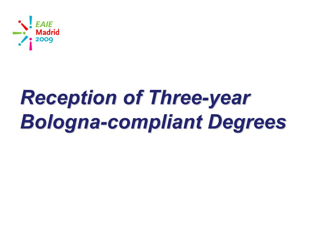 slide 21 Reception of Three-year Bologna-compliant Degrees
