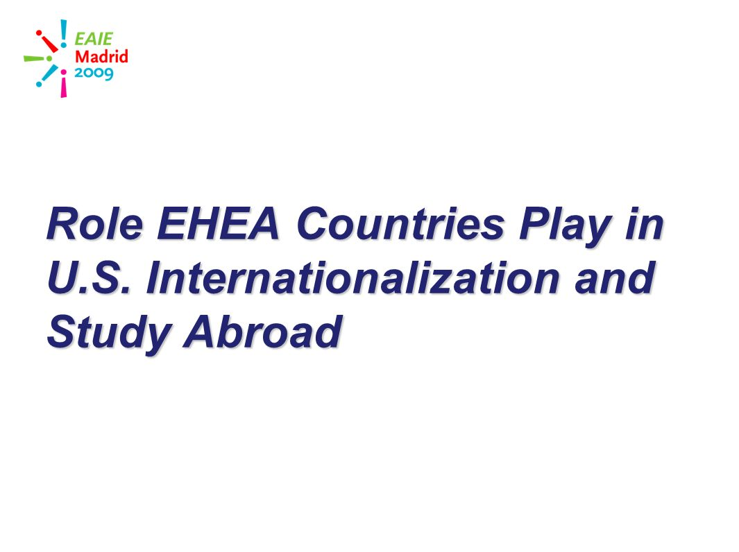 slide 5 Role EHEA Countries Play in U.S. Internationalization and Study Abroad